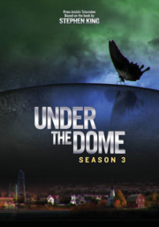 Under the Dome - Season Three